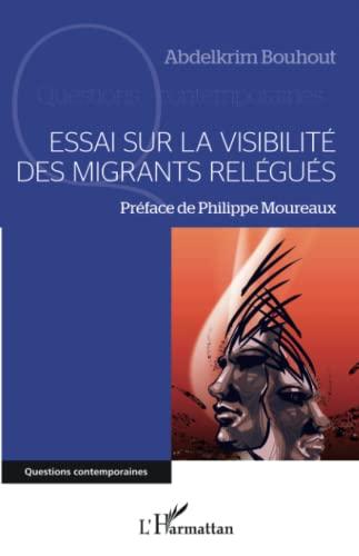 9782343063959: Essai sur la visibilité des migrants relégués
