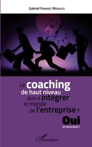 Le coaching de haut niveau doit-il intégrer: RAMIREZ MORALES GABRIEL