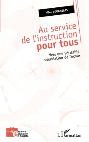 9782343066387: Au service de l'instruction pour tous: Vers une véritable refondation de l'école (French Edition)