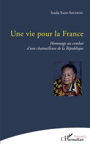 9782343066400: Une vie pour la France: Hommage au combat d'une chatouilleuse de la République (French Edition)