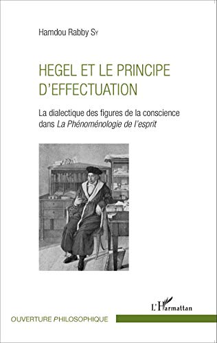 9782343066813: Hegel et le principe d'effectuation