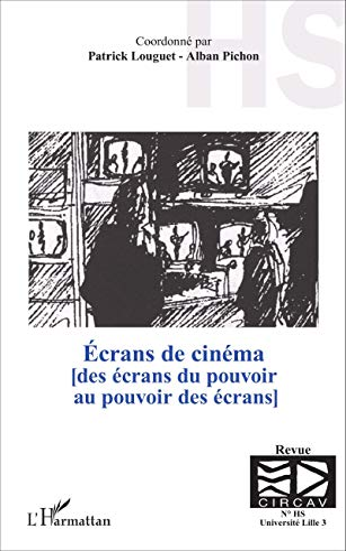 9782343067032: Écrans de cinéma: [des écrans du pouvoir au pouvoir des écrans] - (Hors-série) (French Edition)