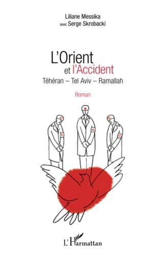 9782343068589: L'Orient et l'Accident