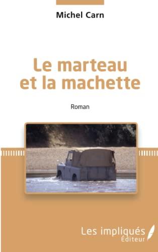 9782343069159: Le marteau et la machette: Roman (French Edition)