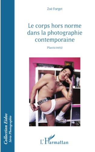 9782343070605: Le corps hors norme dans la photographie contemporaine