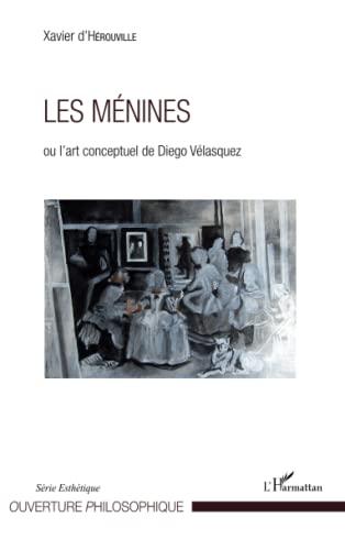 9782343070704: Les Ménines: ou l'art conceptuel de Diego Vélasquez (French Edition)