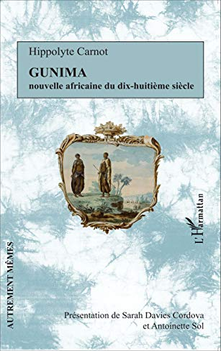 9782343070896: Gunima: Nouvelle africaine du dix-huitième siècle (French Edition)