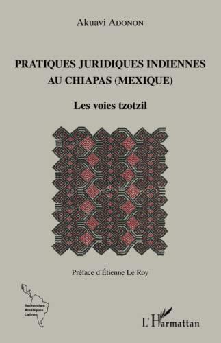 Pratiques juridiques indiennes au Chiapas (Mexique): Les: Akuavi Adonon