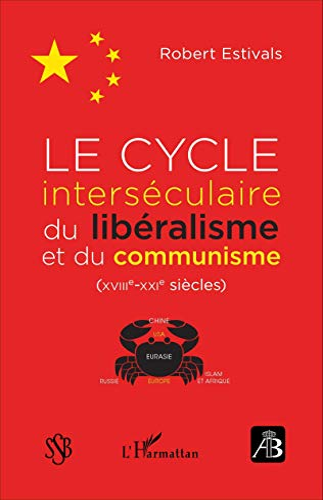 9782343071381: Le cycle interséculaire du libéralisme et du communisme (XVIIIe-XXIe siècles)