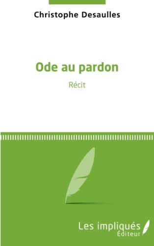 9782343071428: Ode au pardon: Récit (French Edition)
