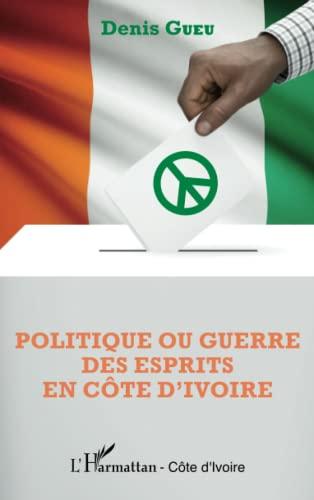 Politique ou guerre des esprits en Côte d'Ivoire: Denis Gueu