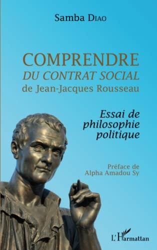 9782343073156: Comprendre Du contrat social de Jean-Jacques Rousseau: Essai De Philosophie Politique (French Edition)