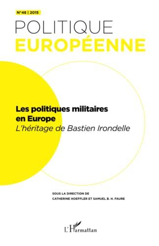 9782343073613: Les politiques militaires: L'héritage de Bastien Irondelle: 48
