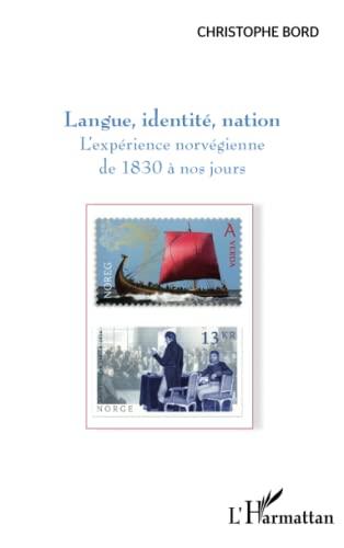 9782343076317: Langue, identité, nation: L'expérience norvégienne de 1830 à nos jours (French Edition)