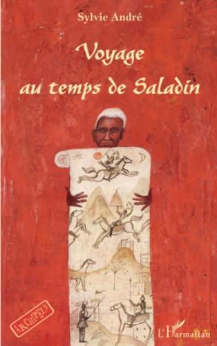 Voyage au temps de Saladin: Sylvie André
