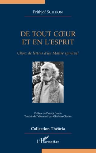 9782343077536: De tout coeur et en l'esprit: Choix de lettres d'un Maître spirituel (French Edition)