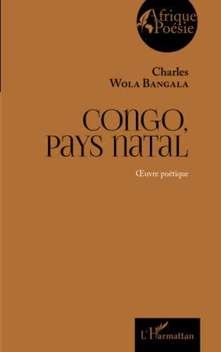 9782343079219: Congo, pays natal: Oeuvre poétique (Afrique poésie)