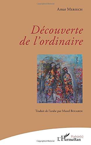 9782343082127: Découverte de l'ordinaire: Traduit de l'arabe par Manel Bouabidi