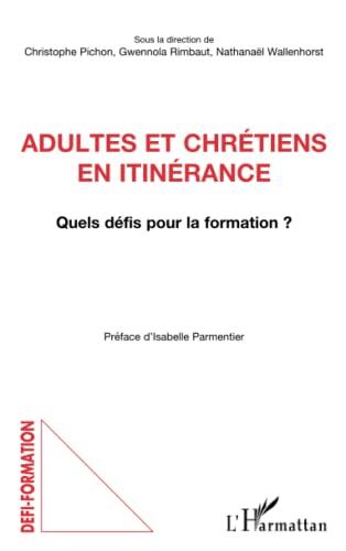 9782343083216: Adultes et chrétiens en itinérance: Quels défis pour la formation ? (French Edition)