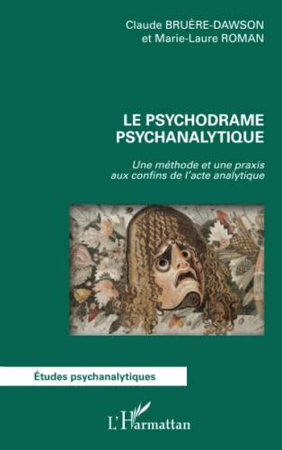 9782343085265: Le psychodrame psychanalytique: Une méthode et une praxis aux confins de l'acte analytique (Etudes psychanalytiques)