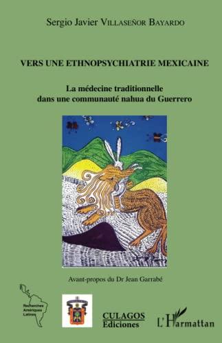 9782343088280: Vers une ethnopsychiatrie mexicaine: La médecine traditionnelle dans une communauté nahua du Guerrero (French Edition)