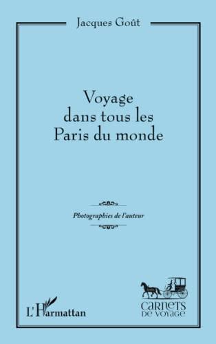 9782343088303: Voyage dans tous les Paris du monde: Photographies de l'auteur