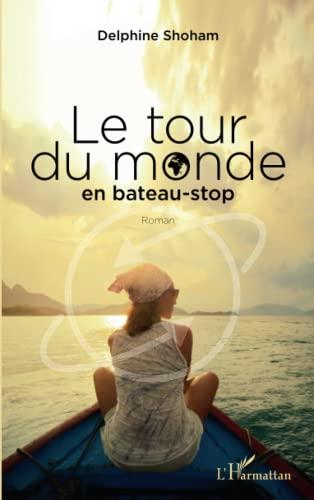 9782343090863: Le tour du monde en bateau-stop: Roman (French Edition)