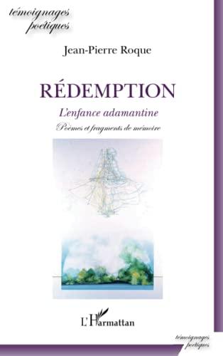 9782343091563: Rédemption: L'enfance adamantine - Poèmes et fragments de mémoire (French Edition)