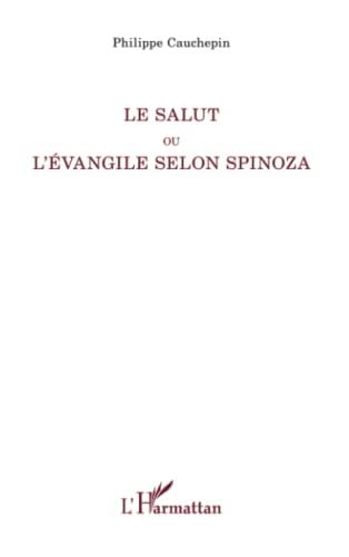 9782343094274: Le Salut ou l'Evangile selon Spinoza (French Edition)