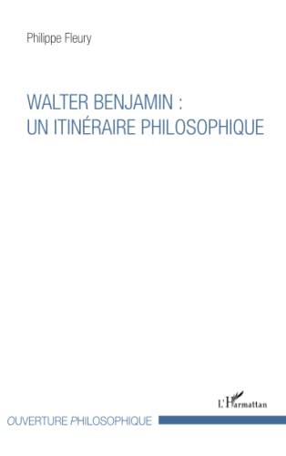 9782343094342: Walter Benjamin : un itinéraire philosophique (French Edition)