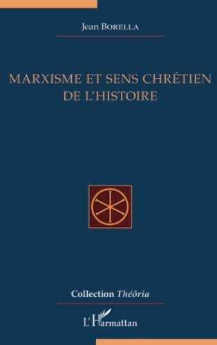 9782343094557: Marxisme et sens chrétien de l'Histoire (Théôria)