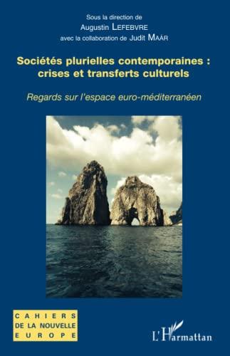 9782343096308: Sociétés plurielles contemporaines : crises et transferts culturels: Regards sur l'espace euro-méditerranéen (French Edition)