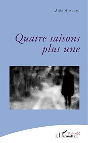 9782343097893: Quatre saisons plus une (French Edition)