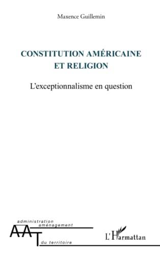 9782343099521: Constitution américaine et religion: L'exceptionnalisme en question (French Edition)