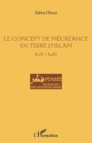 Le concept de m?cr?ance en terre d'islam: Ghozi, Sahra