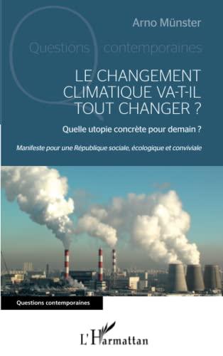 Le changement climatique va-t-il tout changer ?: M?nster, Arno