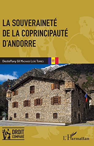 La souveraineté de la coprincipauté d'Andorre: Machado Leão Torres,