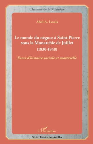 Le monde du négoce à Saint-Pierre sous: Abel A. Louis