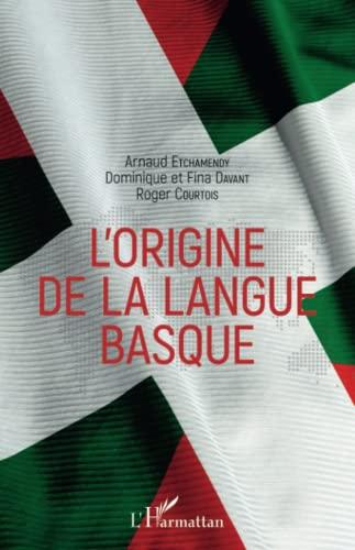 9782343147734: L'origine de la langue basque