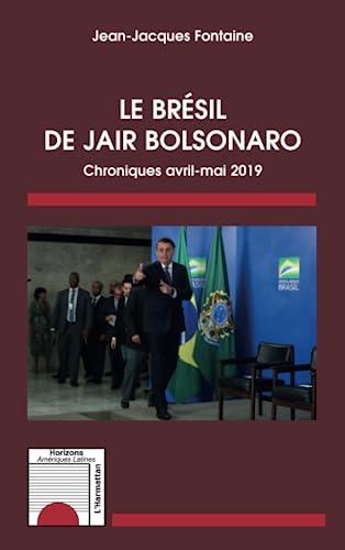 9782343179346: Le Brésil de Jair Bolsonaro: Chroniques avril-mai 2019 (Horizons Amérique Latine)