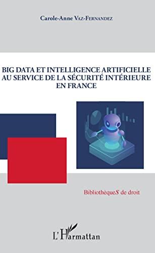 Big Data et intelligence artificielle au service: Vaz-Fernandez, Carole-Anne