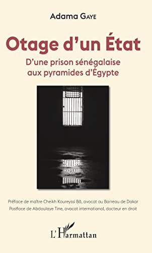 9782343195483: Otage d'un État: D'une prison sénégalaise aux pyramides d'Égypte