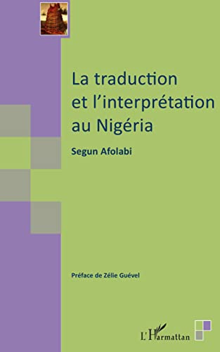 La traduction et l'interprétation au Nigéria (Traductologie): Afolabi, Segun