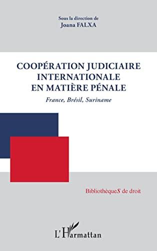Coopération judiciaire internationale en matière pénale: France,: Falxa, Joana