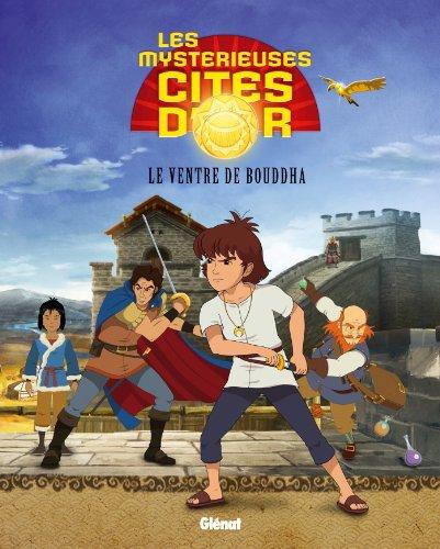 9782344001363: Les Mystérieuses Cités d'Or - Album illustré - Tome 04: Le ventre de Bouddha (Nos héros)