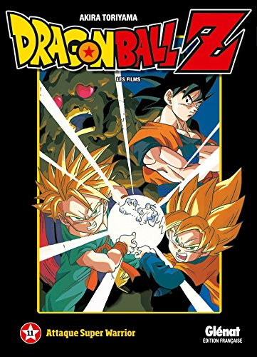 9782344002391: Dragon Ball Z Les films, Tome 11 : Attaque Super Warrior (Shonen)