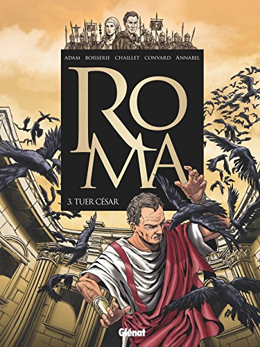 9782344003787: Roma - Tome 3 : Tuer C�sar