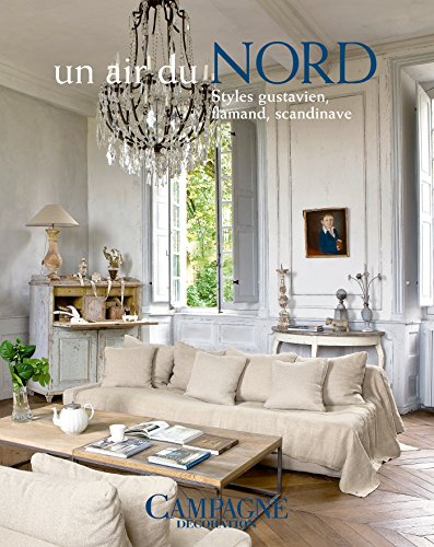 UN AIR DU NORD : STYLES GUSTAVIEN, FLAMAND, SCANDINAVE: COLLECTIF