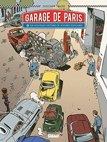 9782344005866: Le Garage de Paris - Tome 02: Dix nouvelles histoires de voitures populaires (Plein Gaz)