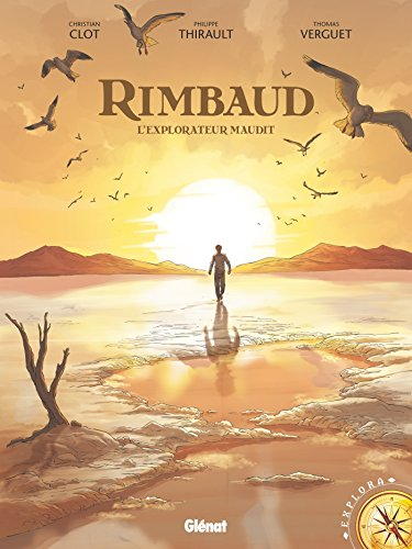 RIMBAUD L'EXPLORATEUR MAUDIT: THIRAULT PHILIPPE